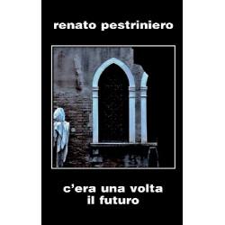 Renato Pestriniero - C'era...