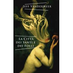 Jeff VanderMeer - La Città...